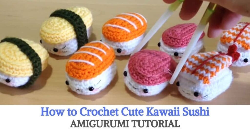 Adorable Crochet Sushi Amigurumi - Free Pattern